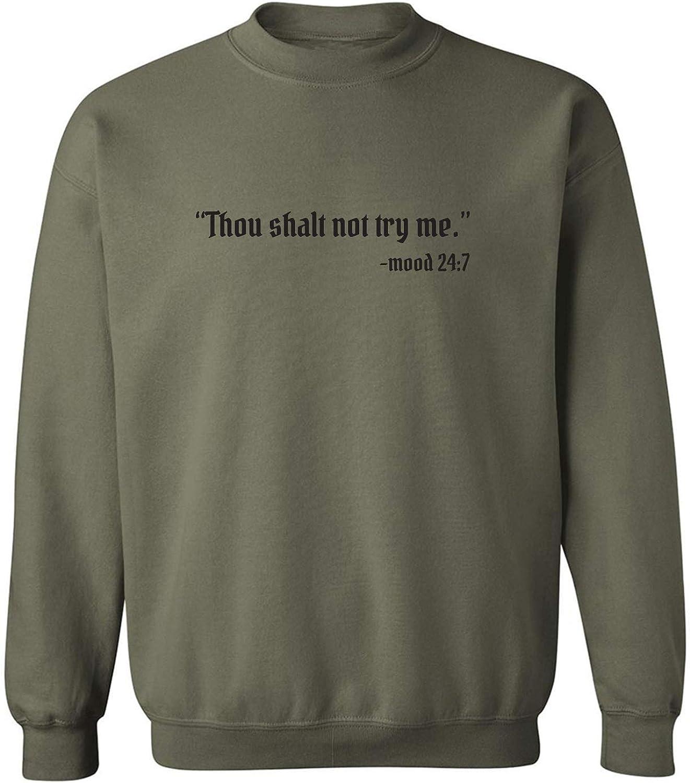 Thou Shalt Not Try Me-Mood 24:7 Crewneck Sweatshirt