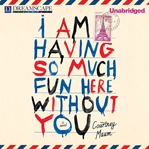 I Am Having So Much Fun Here Without You audiobook cover art