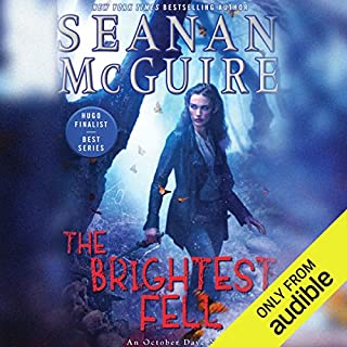 The Brightest Fell     October Daye, Book 11              Written by:                                                                                                                                 Seanan McGuire                               Narrated by:                                                                                                                                 Mary Robinette Kowal                      Length: 11 hrs and 36 mins     7 ratings     Overall 4.3