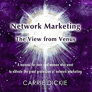 Network Marketing: The View from Venus                   Written by:                                                                                                                                 Carrie Dickie                               Narrated by:                                                                                                                                 Carrie Dickie                      Length: 7 hrs and 13 mins     2 ratings     Overall 5.0