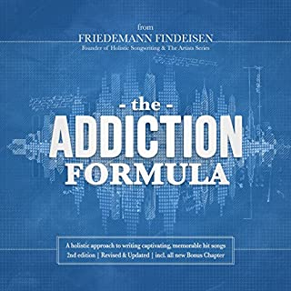 The Addiction Formula     A Holistic Approach to Writing Captivating, Memorable Hit Songs. With 317 Proven Commercial Techniques & 331 Examples              By:                                                                                                                                 Friedemann Findeisen                               Narrated by:                                                                                                                                 Friedemann Findeisen                      Length: 3 hrs and 45 mins     152 ratings     Overall 4.6