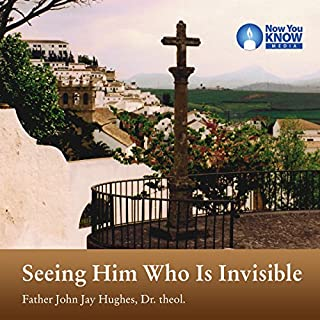Seeing Him Who Is Invisible audiobook cover art