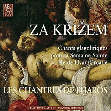 Za križem (Chants glagolitiques pour la Semaine Sainte)