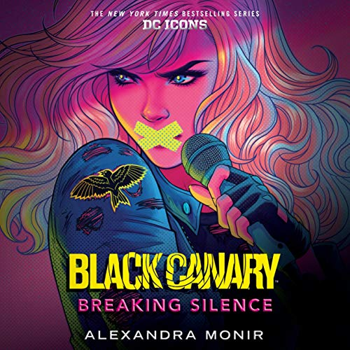 Black Canary: Breaking Silence Audiobook By Alexandra Monir cover art
