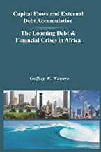 Capital Flows and External Debt Accumulation - The Looming Debt & Financial Crises in Africa