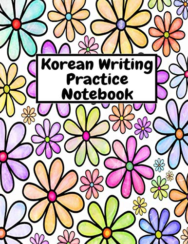 Korean Writing Practice Notebook: Learn To Trite The Korean Alphabet and practice calligraphy in this step-by-step handbook (Learn Korean Letters)
