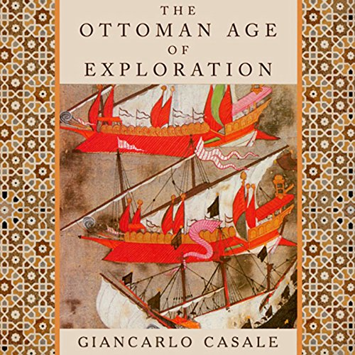 The Ottoman Age of Exploration audiobook cover art