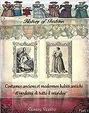 Costumes anciens et modernes habiti antichi et moderni di tutto il mundos part 1 (History of Fashion Book 8) (English Edition)