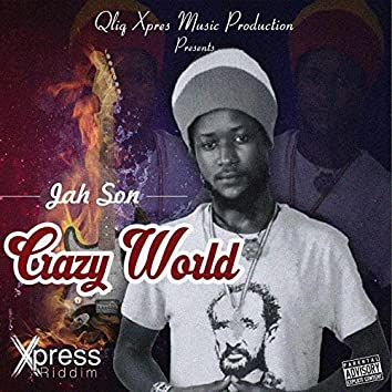 Crazy World (Xpress Riddim)