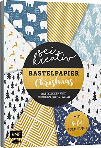 Sei kreativ! – Bastelpapier Christmas: Bastelideen und 30 Bogen Motivpapier – Mit Folienveredelung