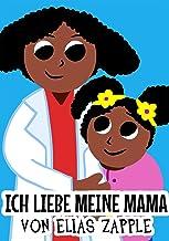 Ich liebe meine Mama (Ich Liebe Gute-Nacht-Geschichten) (German Edition)