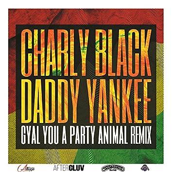 Gyal You A Party Animal (Remix)