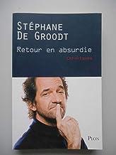 Retour en absurdie - Chroniques / De Groodt, Stéphane / Réf59317