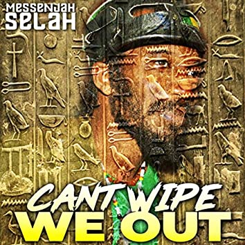 Can't Wipe Me Out