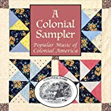 A Colonial Sampler, Popular Music of Colonial America