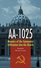 Aa-1025: The Memoirs of a Communist's infiltration in to the Church.