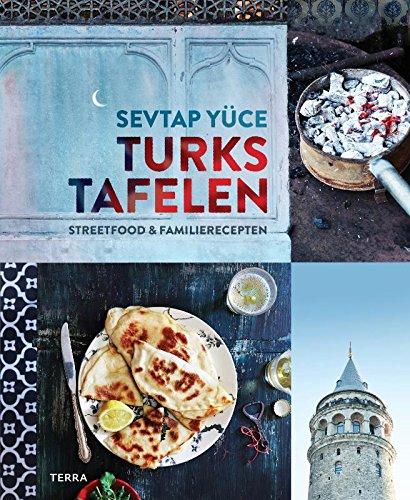 Turks tafelen: streetfood en familierecepten