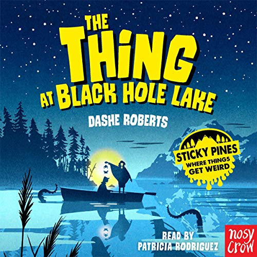 Sticky Pines: The Thing at Black Hole Lake cover art