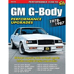 GM G-Body Performance Upgrades 1978-1987: Chevy Malibu & Monte Carlo, Pontiac Grand Prix, Olds Cutlass Supreme & Buick Regal (Performance How-to)