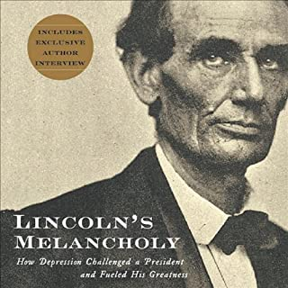 Lincoln's Melancholy     How Depression Challenged a President and Fueled His Greatness              By:                                                                                                                                 Joshua Wolf Shenk                               Narrated by:                                                                                                                                 Richard M. Davidson                      Length: 11 hrs and 40 mins     352 ratings     Overall 4.1