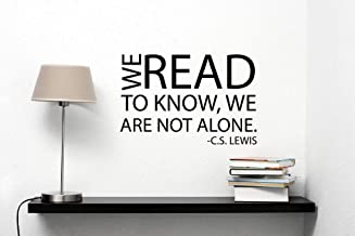 We Read to Know C.S. Lewis Quote Wall Vinyl Decal Vinyl Lettering Literature Literary Sticker Inspirational Sayings Art Best Classroom Decor Made in USA Fast Delivery