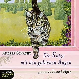 Die Katze mit den goldenen Augen                   Autor:                                                                                                                                 Andrea Schacht                               Sprecher:                                                                                                                                 Tommi Piper                      Spieldauer: 2 Std. und 31 Min.     41 Bewertungen     Gesamt 4,0