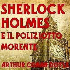 Sherlock Holmes e il poliziotto morente