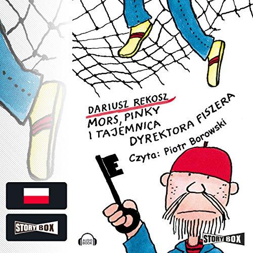 Mors, Pinky i tajemnica dyrektora Fiszera (Szkolny detektyw 1) cover art