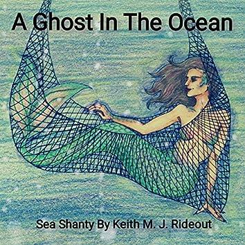 A Ghost In The Ocean Sea Shanty