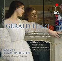 Gerald Finzi: Diabelleries; Five Bagatelles Etc by Cologne Chamber Soloists Dir. Tom Owen (2015-06-17)