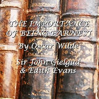 The Importance Of Being Earnest                   De :                                                                                                                                 Oscar Wilde                               Lu par :                                                                                                                                 John Gielgud,                                                                                        Edith Evans                      Durée : 1 h et 44 min     Pas de notations     Global 0,0