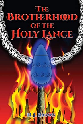 The Brotherhood of the Holy Lance: Raymond of Toulouse and the Spear of Destiny