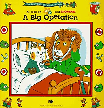 A Big Operation (The Busy World of Richard Scarrry)