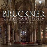 BRUCKNER/ COMPLETE MASSES,TE DEUM