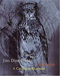 Jim Dine Prints, 1985-2000: A Catalogue Raisonne