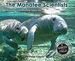 The Manatee Scientists (Scientists in the Field series) by Peter Lurie