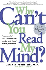 Why Can't You Read My Mind?: Overcoming the 9 Toxic Thought Patterns That Get in the Way of a Loving Relationship Paperback
