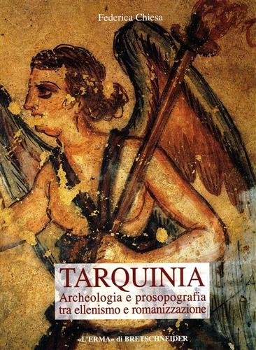Tarquinia: Archeologia e prosopografia tra ellenismo e romanizzazione (Bibliotheca Archaeologica) (Italian Edition)