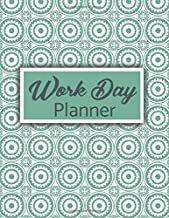 Work Day Planner: A Project Planner Journal For Organizing and Tracking Your Tasks and Progress For Daily, Weekly and Monthly Goals