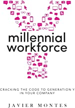 Millennial Workforce: Cracking the Code to Generation Y in Your Company