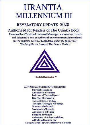 """URANTIA  MILLENNIUM III  """"Enhansed"""" Edition"""": UPDATE 2020 (Enhansed Edition Book 2018) (English Edition)"""