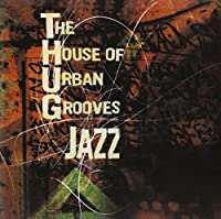 House of Urban Grooves (Thug) Jazz