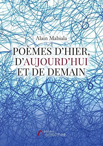 POEMES D'HIER, D'AUJOURD'HUI ET DE DEMAIN
