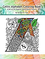 Celtic Alphabet Adult Coloring Book: A Set of 26 Original, Hand-drawn Letters to Color