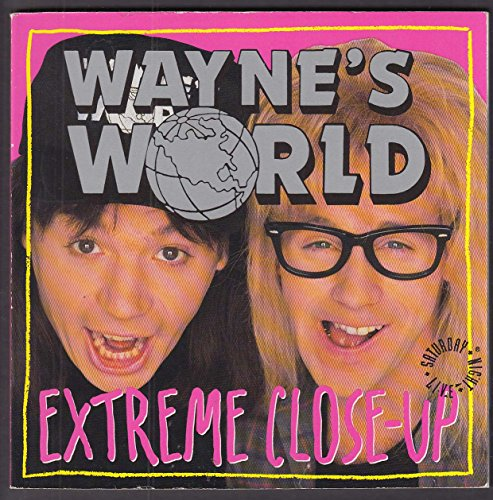Wayne's World Extreme Close-Up pb book 1st ed 1991
