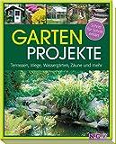 Gartenprojekte - Schritt für Schritt erklärt: Terrassen, Wege, Wassergärten, Zäune und mehr