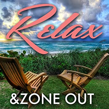 Relax & Zone Out