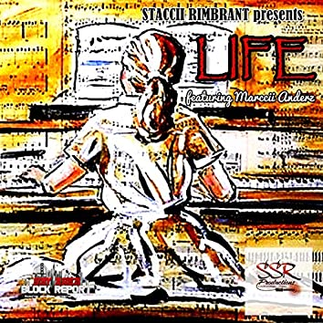 Life (feat. Marccii Anderz)