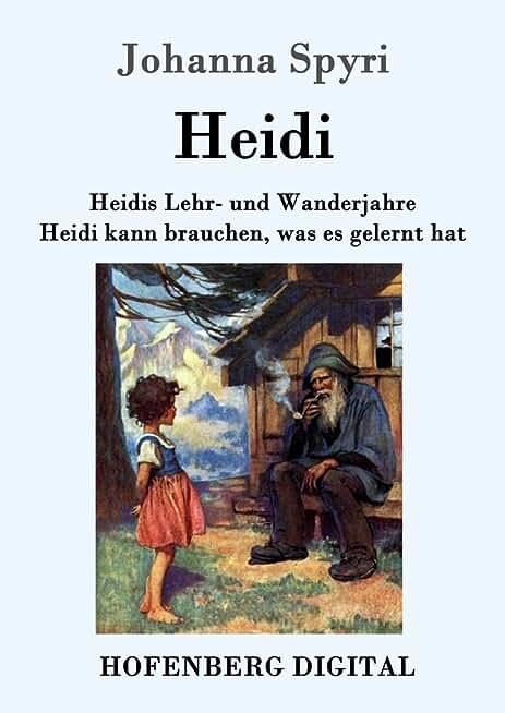Heidis Lehr- und Wanderjahre / Heidi kann brauchen, was es gelernt hat: Beide Bände in einem Buch (German Edition)