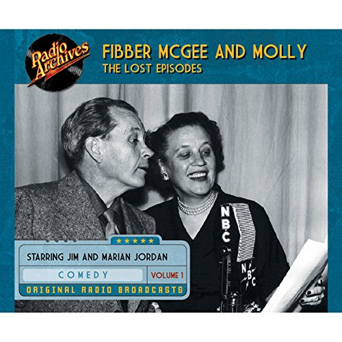 Fibber McGee and Molly: The Lost Episodes, Volume 1 audiobook cover art